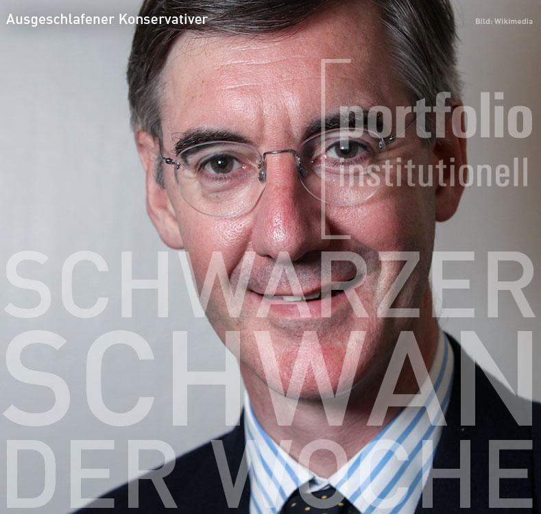 Schwarzer Schwan der Woche: Jacob Rees-Mogg, portfolio institutionell