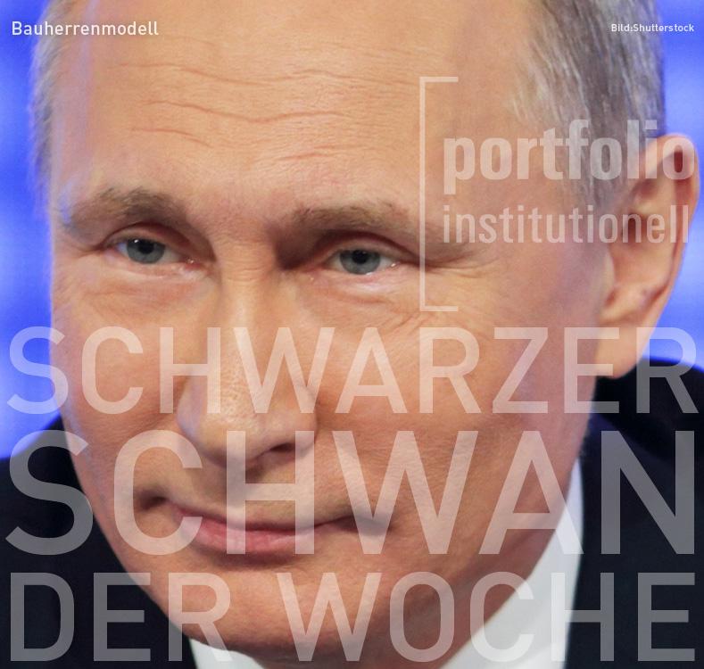 Vladimir Putin, Schwarzer Schwan der Woche, portfolio institutionell